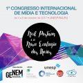 """1º. Congresso Internacional de Mídia e Tecnologia """"Neil Postman e a Nova Ecologia dos Meios"""""""